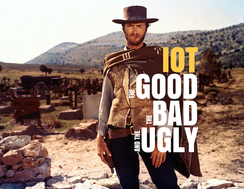 IoT- the good, the bad and the ugly
